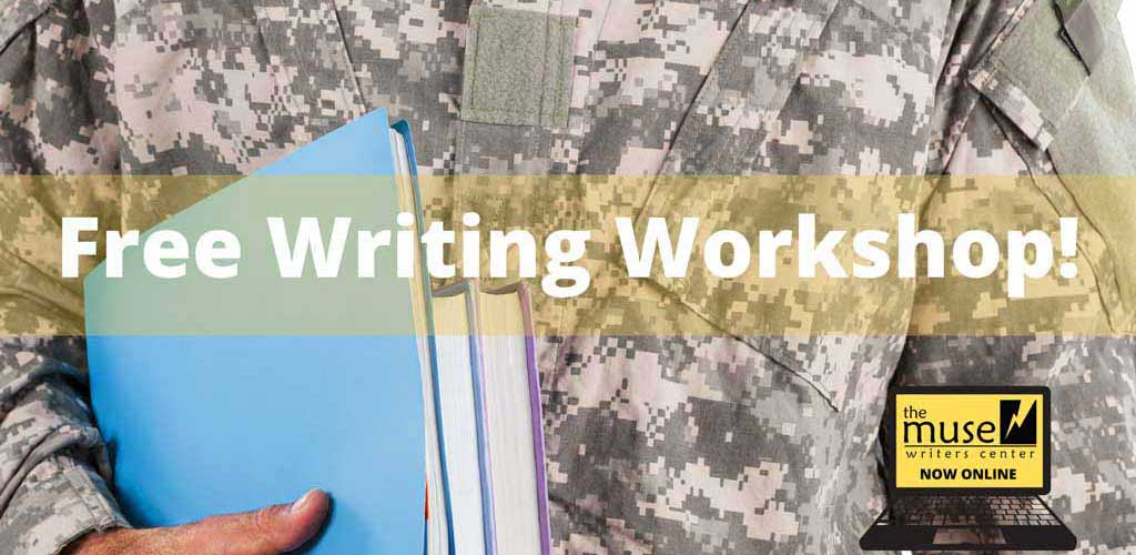 Military Memories & Memoirs Free Online Writing Workshop